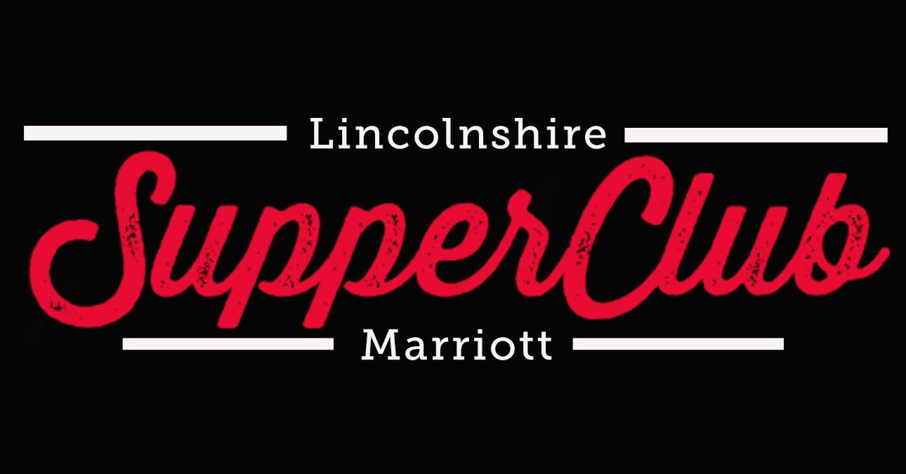 SUPPER CLUB AT THE LINCOLNSHIRE MARRIOTT RESORT