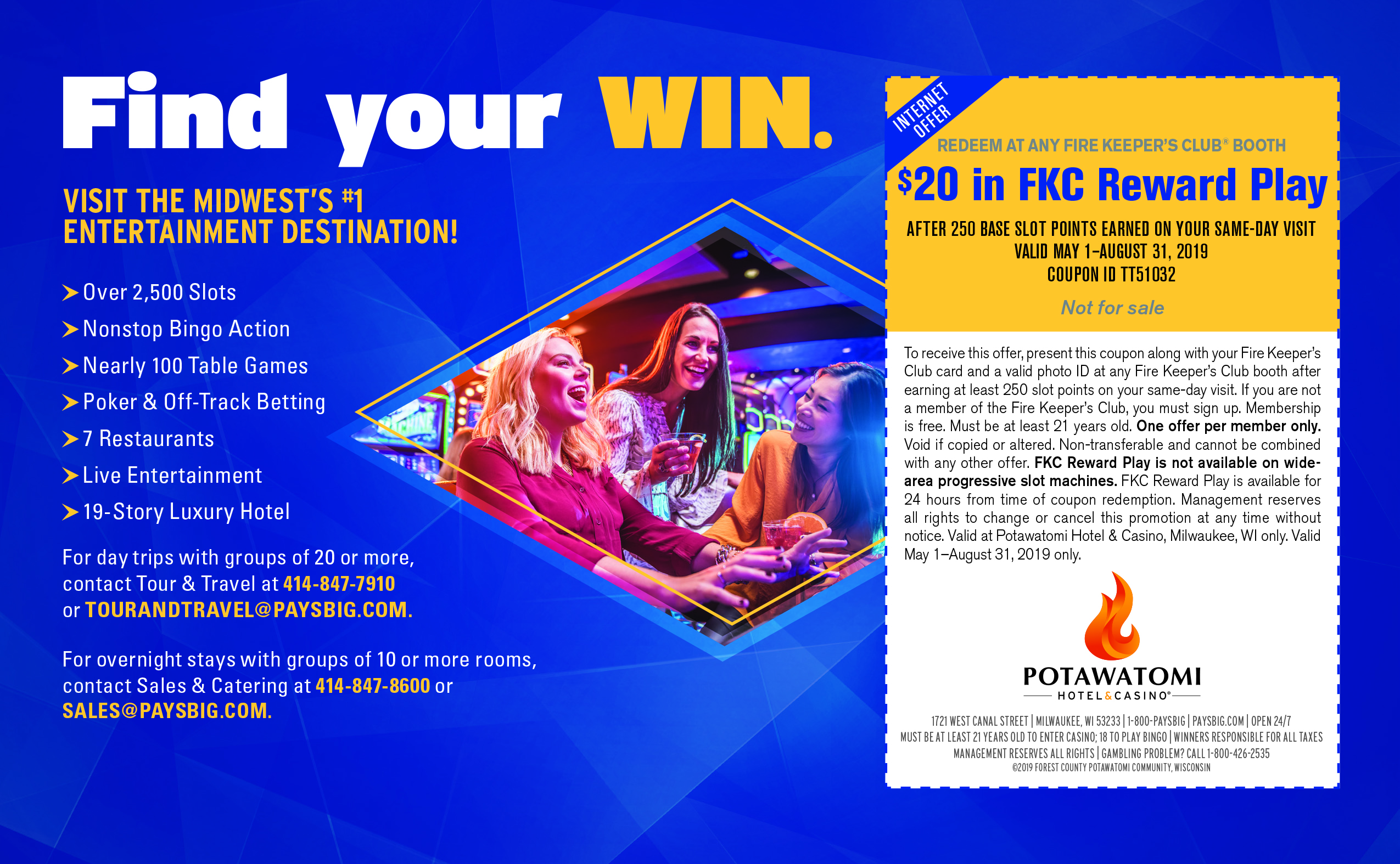 $20 in Fire Keepers Club Reward Play at Potawatomi Hotel & Casino (5/1/19 - 8/31/19)