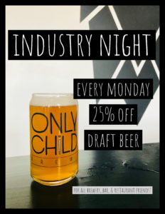 ONLY CHILD - INDUSTRY NIGHT EVERY MONDAY