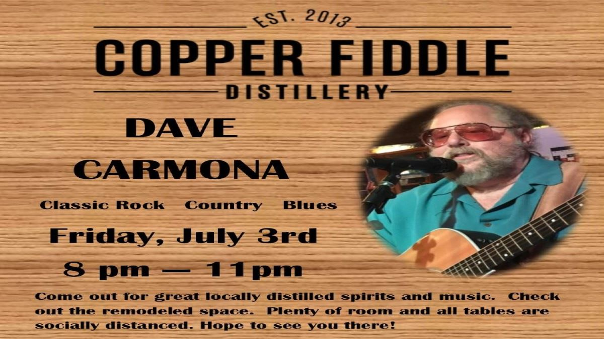 Good to See You My Friends, Dave Carmona at Copper Fiddle Distillery