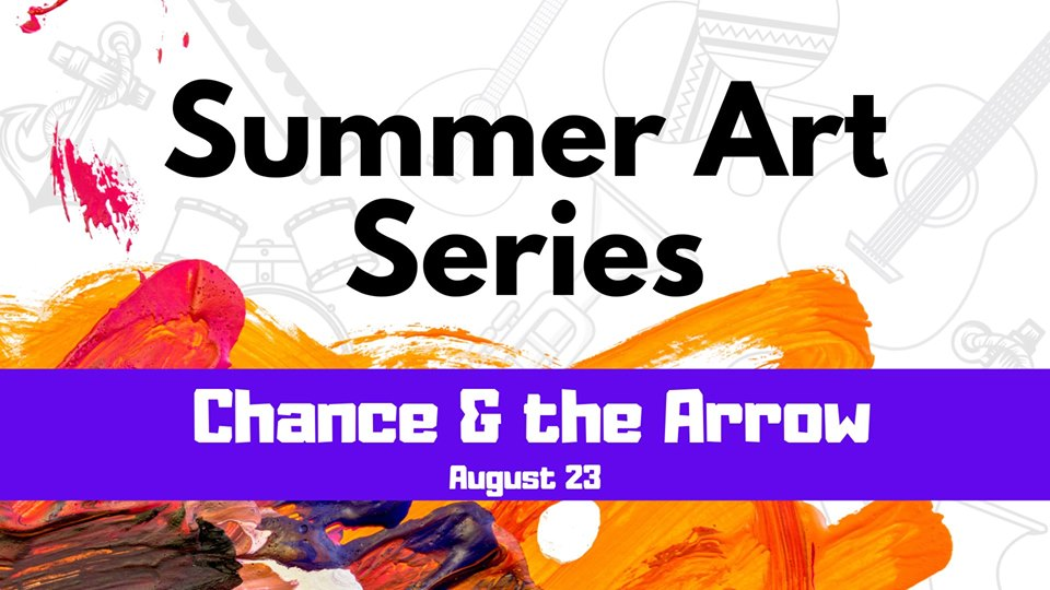 Fox Lake Summer Art Series: Chance & The Arrow