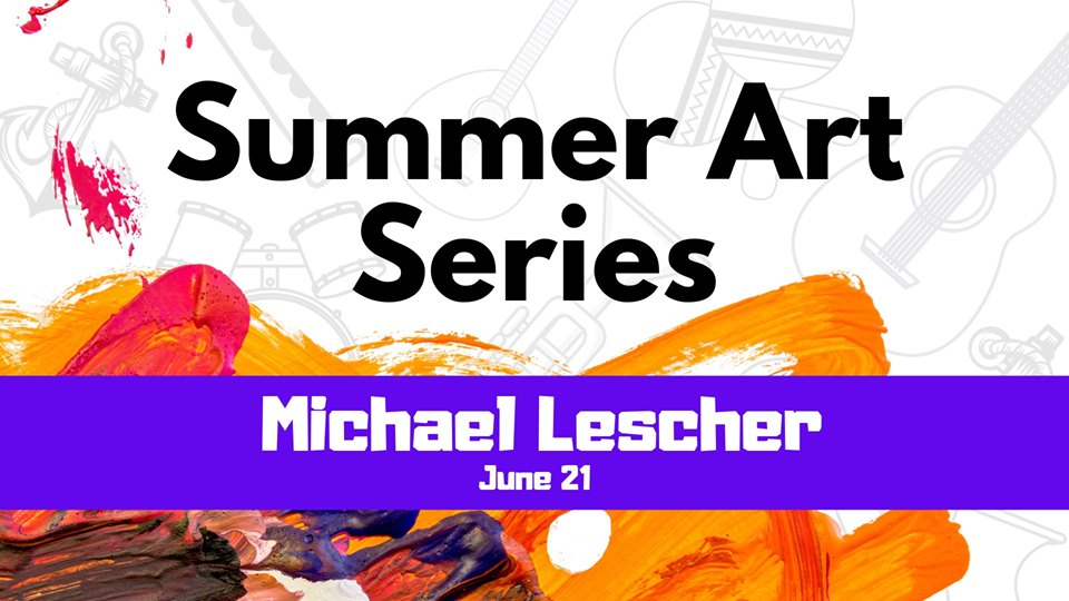 Fox Lake Summer Art Series: Michael Lescher