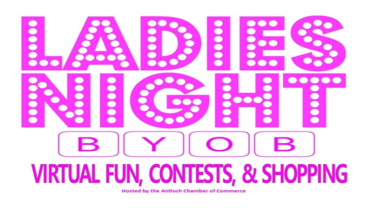 LADIES NIGHT w/BYOB Party-Virtual - Fall Edition with the Antioch Chamber of Commerce