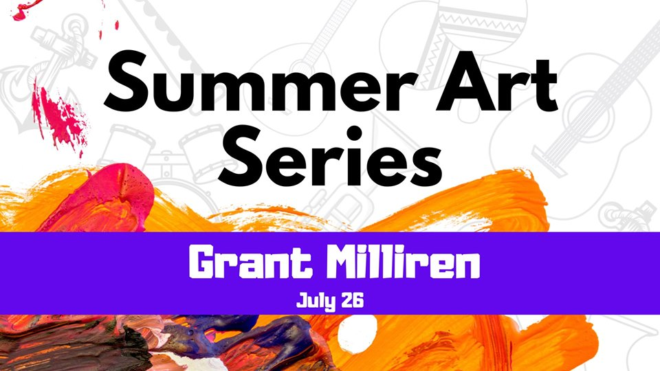 Fox Lake Summer Art Series: Grant Milliren