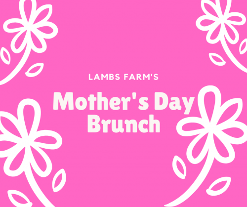 Mother's Day Brunch at Lambs Farm