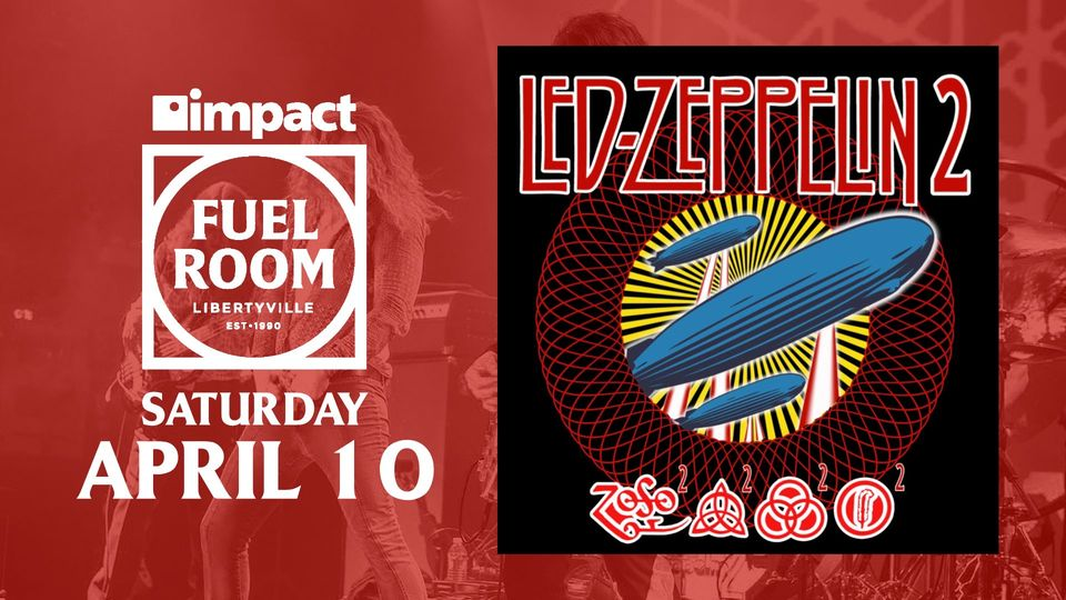 Led Zeppelin 2 at Impact Fuel Room