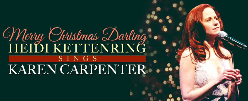 Merry Christmas, Darling: Heidi Kettenring Sings Karen Carpenter at the Marriott Theatre