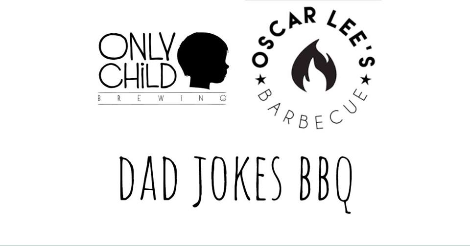Dad Jokes BBQ at Only Child