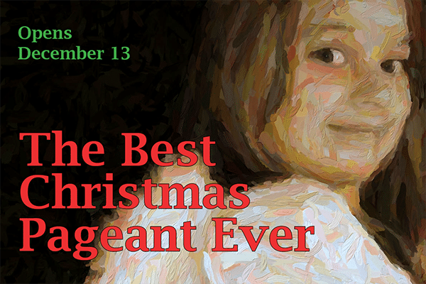 The Best Christmas Pageant Ever at PM&L Theatre