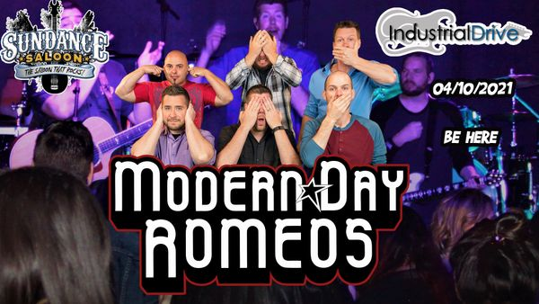MODERN DAY ROMEOS w/ special guest Industrial drive