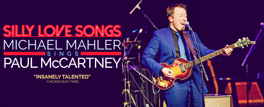 Silly Love Songs: Michael Mahler Sings Paul McCartney at Marriott Theatre