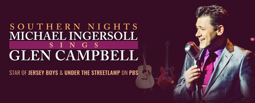 Southern Nights: Michael Ingersoll Sings Glen Campbell at Marriott Theatre