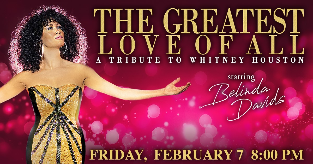 The Greatest Love of All - the Whitney Houston Tribute Show at Genesee Theatre