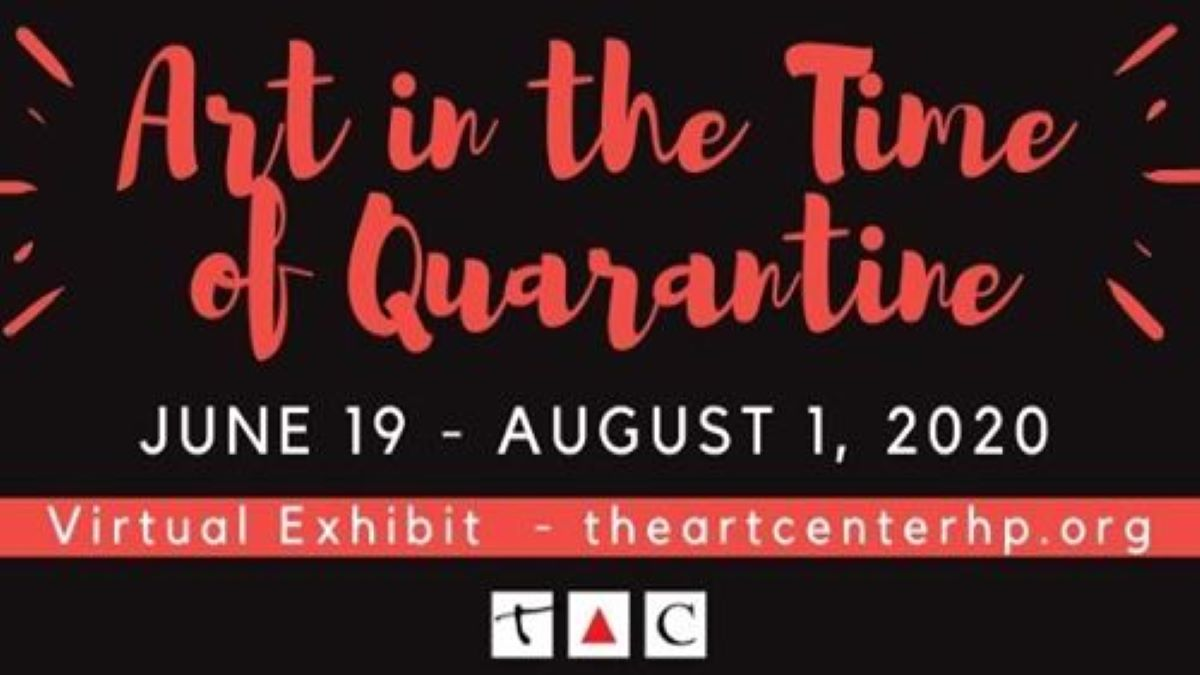Art in the Times of Quarantine Virtual Exhibit through The Art Center of Highland Park