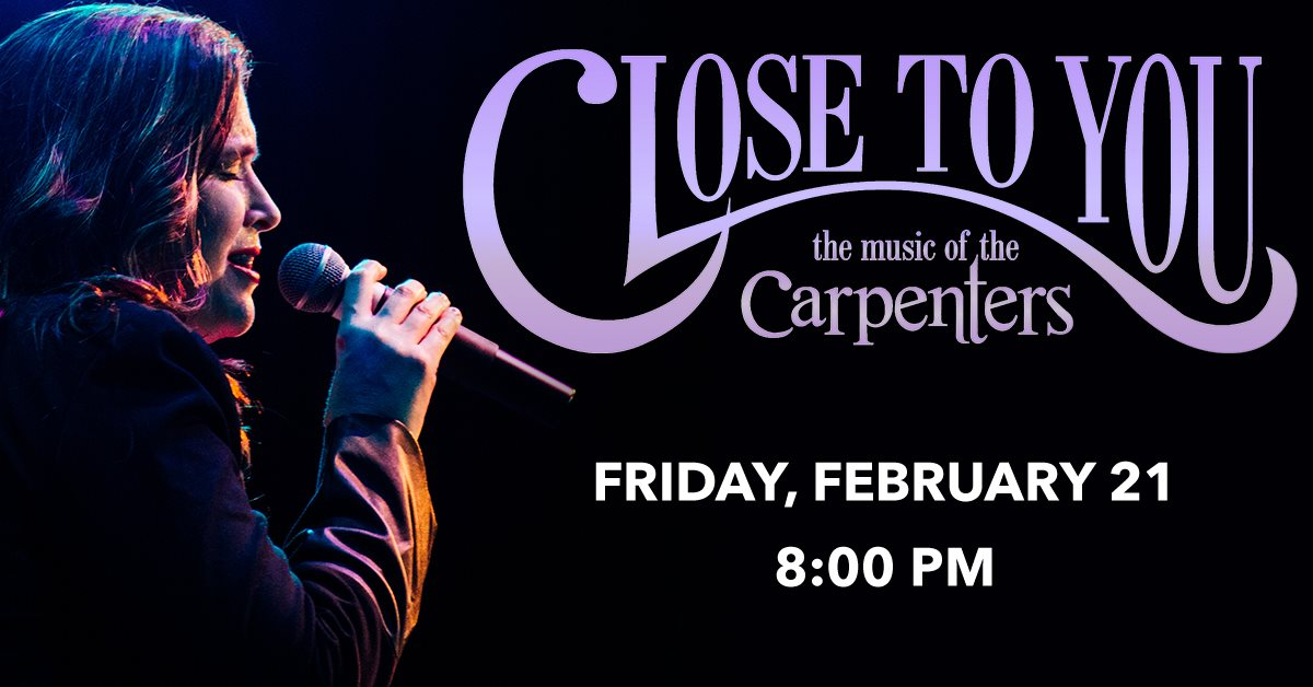 Close To You: A Tribute To The Carpenters at Genesee Theatre