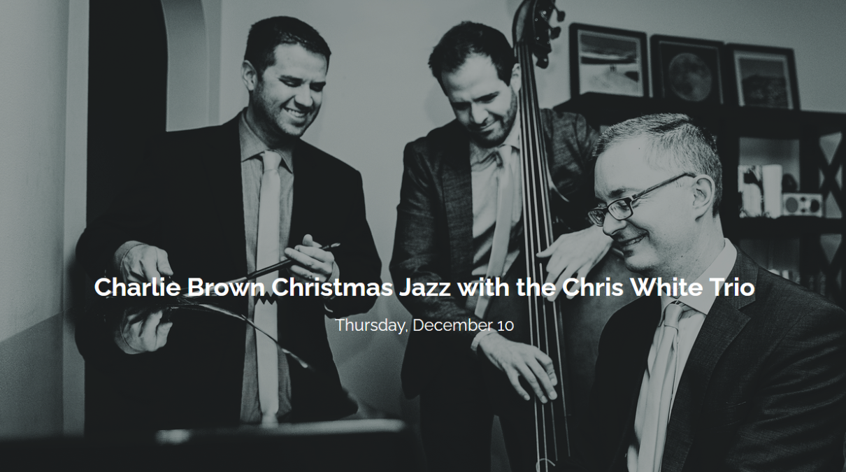 Charlie Brown Christmas with Chris White Trio