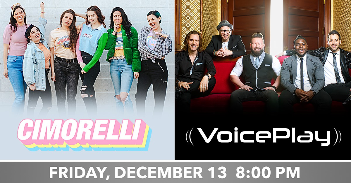 Cimorelli & Voiceplay: A Night Of Holiday, A Cappella, & Hits! at Genesee Theatre