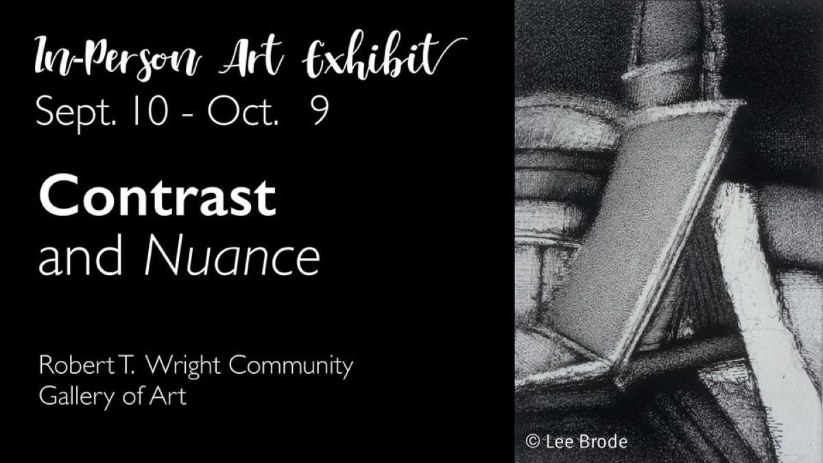 In-Person Art Exhibit - Contrast and Nuance at the Robert T. Wright Gallery of Art