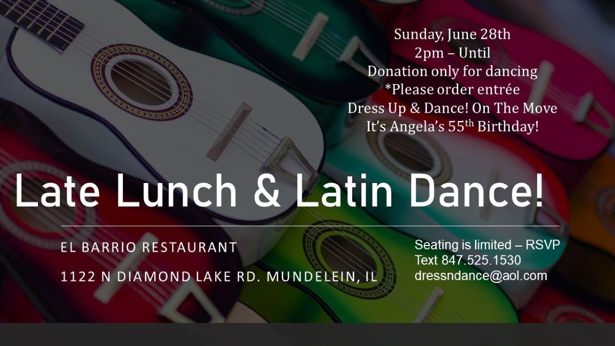 Late Lunch and Latin Music with Dress Up and Dance To Go