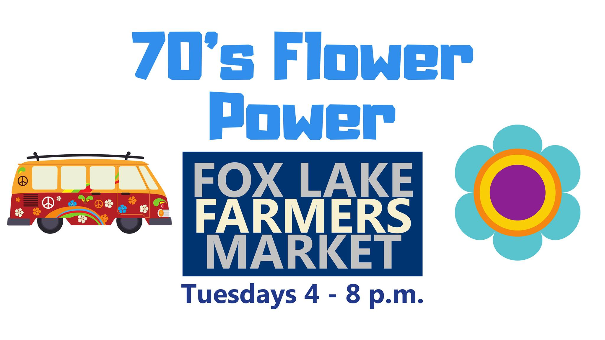 70's Flower Power at the Fox Lake Farmers Market
