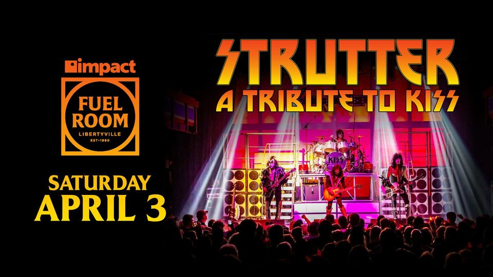 KISS Tribute - Strutter at Impact Fuel Room