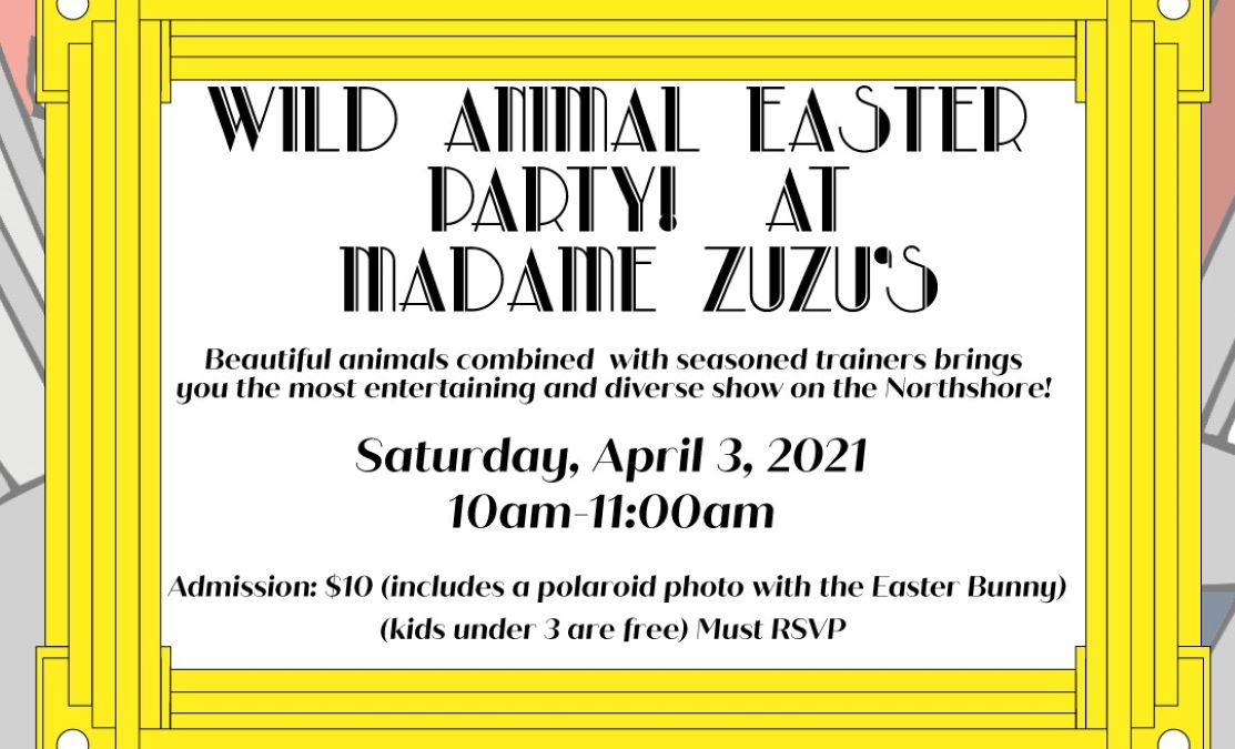 Wild Animal Easter Party at Madame ZuZu's Teahouse and Art Studio