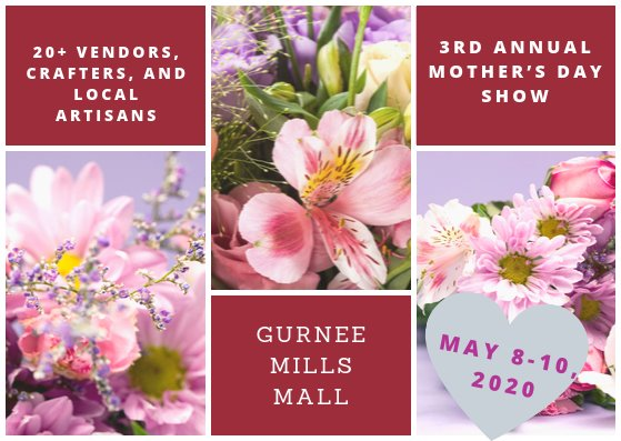 3rd Annual Mother's Day Show at Gurnee Mills