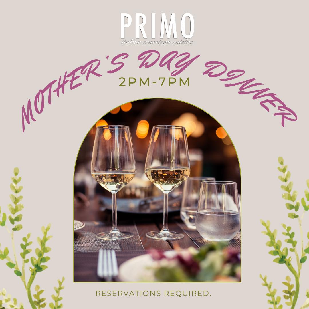 Primo Mother's Day Dinner