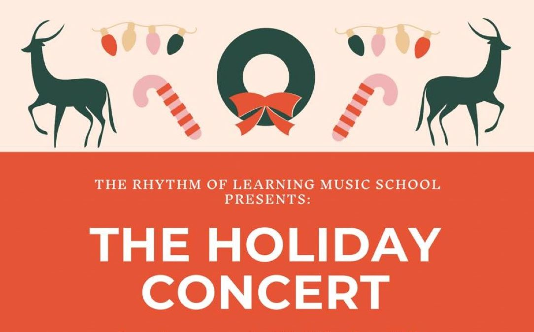 The Rhythm of Learning Music School Presents The Holiday Concert
