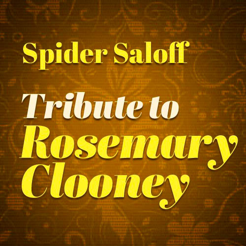Spider Saloff: Tribute to Rosemary Clooney