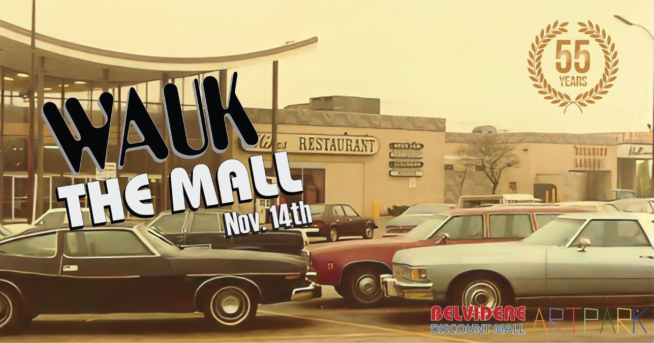Wauk the Mall - ArtWauk Celebration at Belvidere Mall
