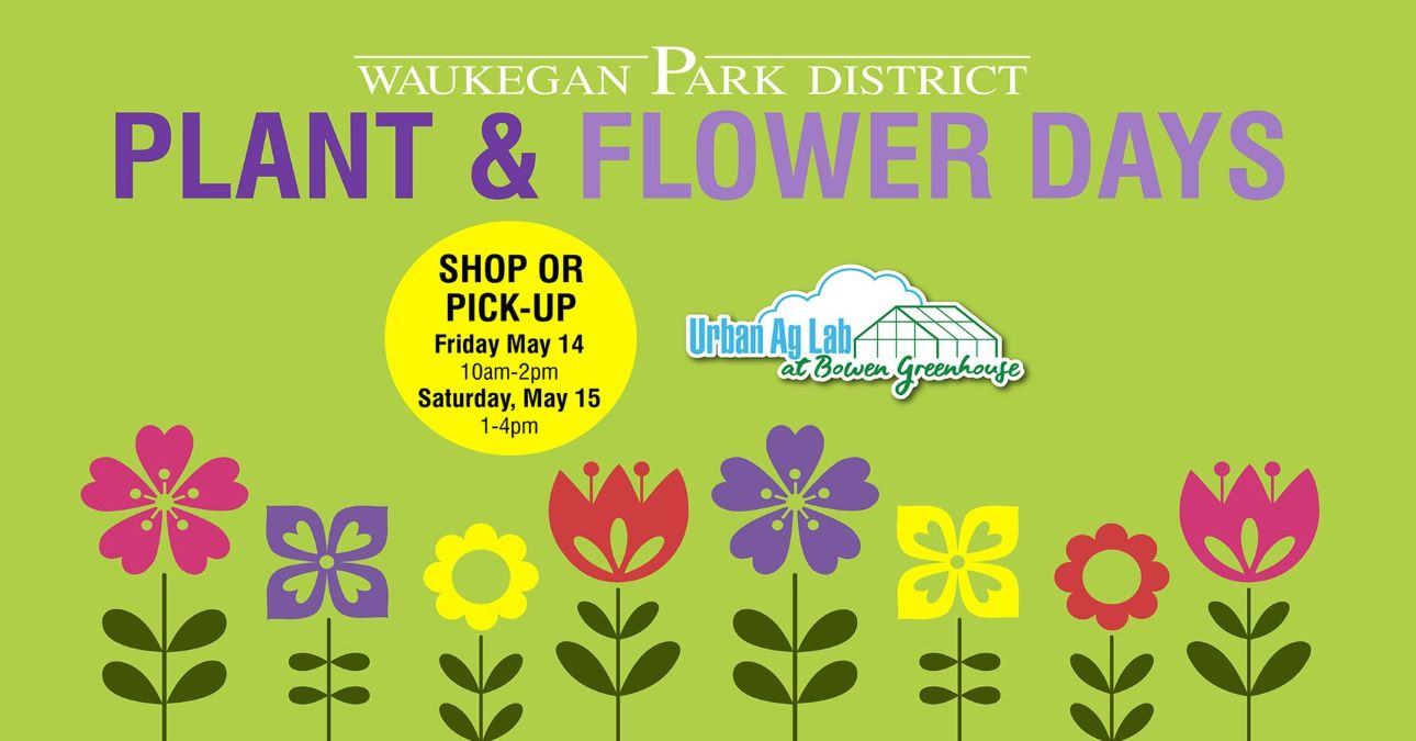 Plant and Flower Days with Waukegan Park District